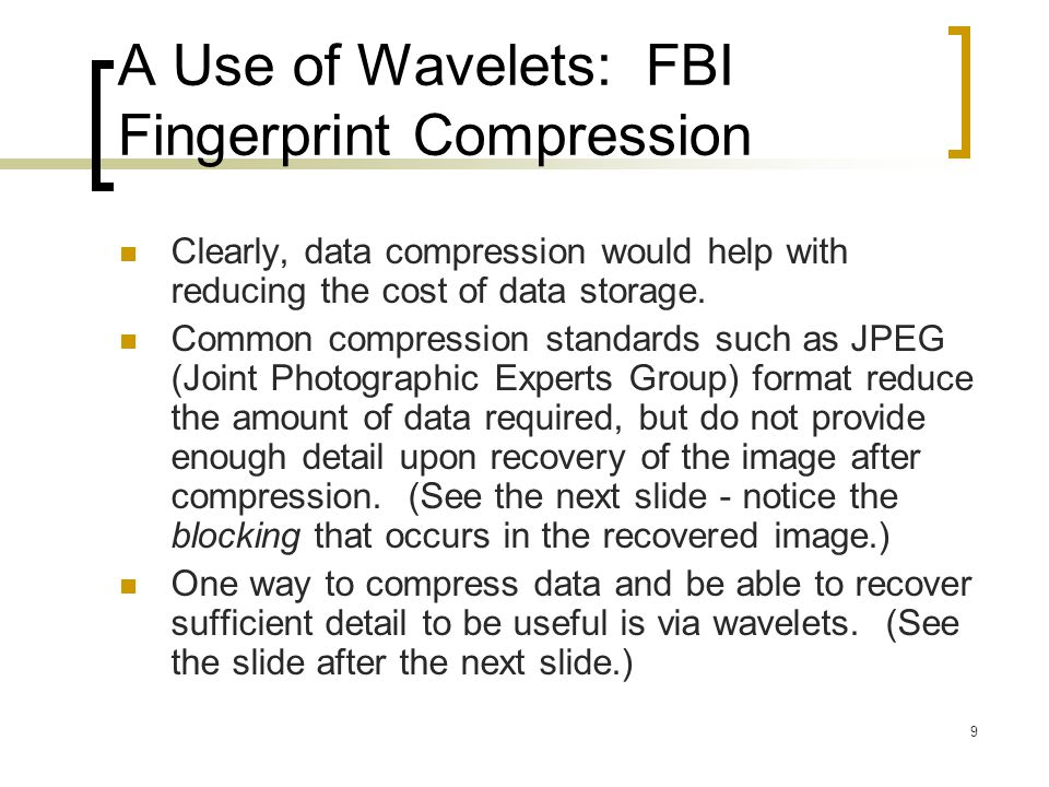 A Use of Wavelets: FBI Fingerprint Compression