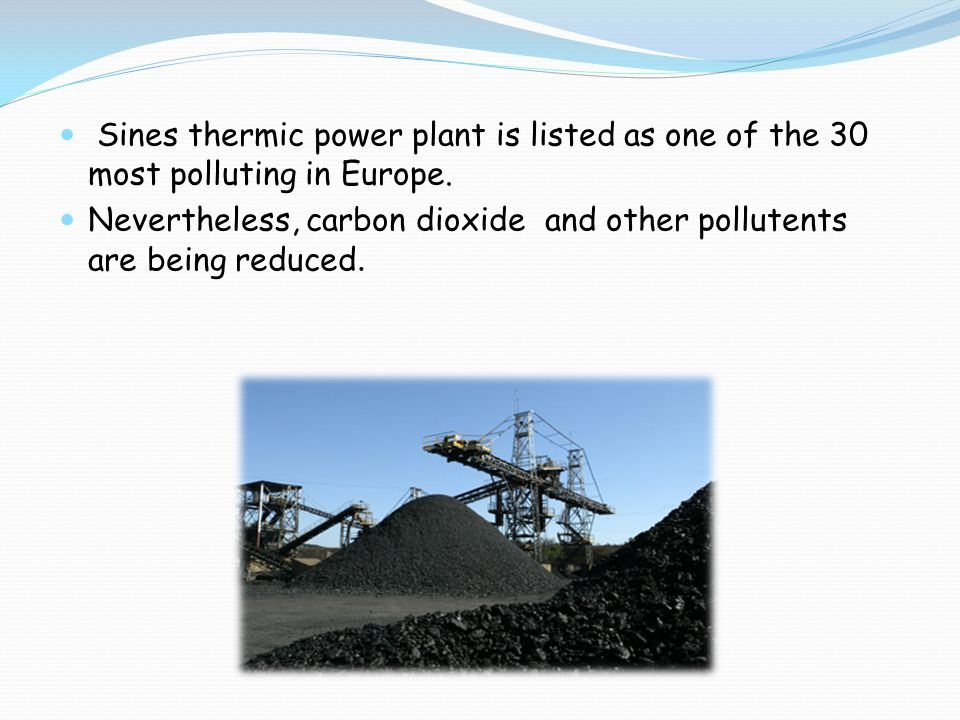 Sines thermic power plant is listed as one of the 30 most polluting in Europe.