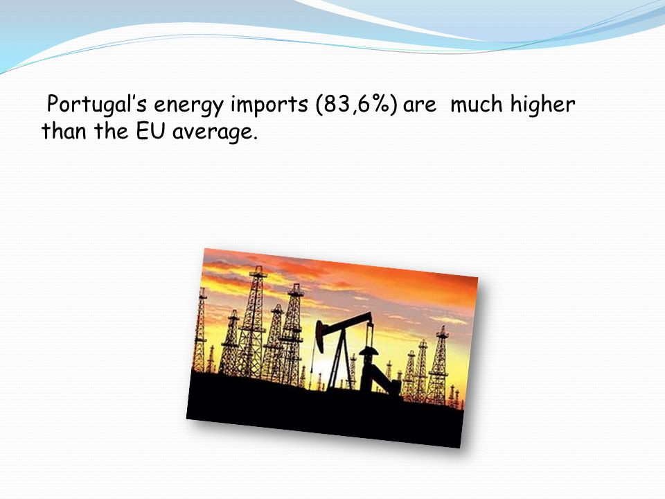Portugal's energy imports (83,6%) are much higher than the EU average.
