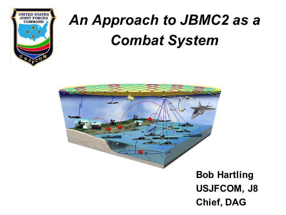 An Approach to JBMC2 as a Combat System