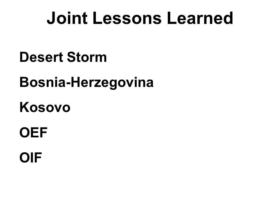 Joint Lessons Learned Desert Storm Bosnia-Herzegovina Kosovo OEF OIF