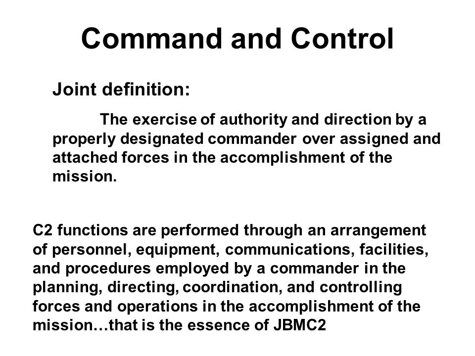 Command and Control Joint definition: