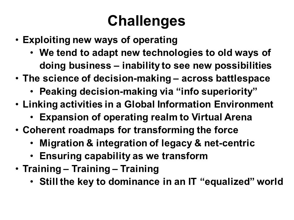 Challenges Exploiting new ways of operating