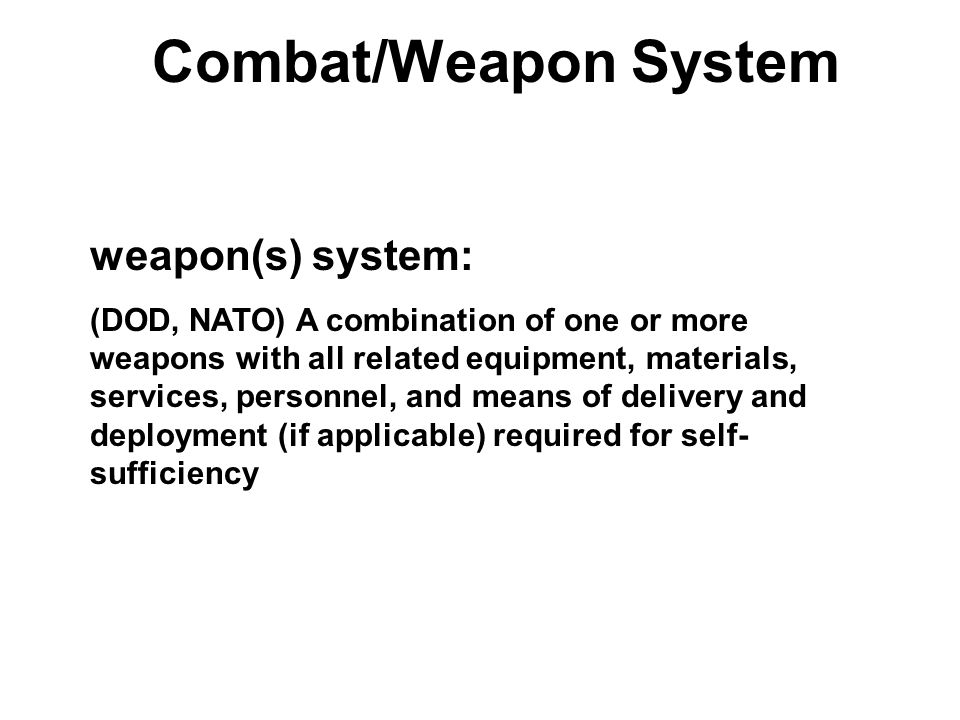 Combat/Weapon System weapon(s) system: