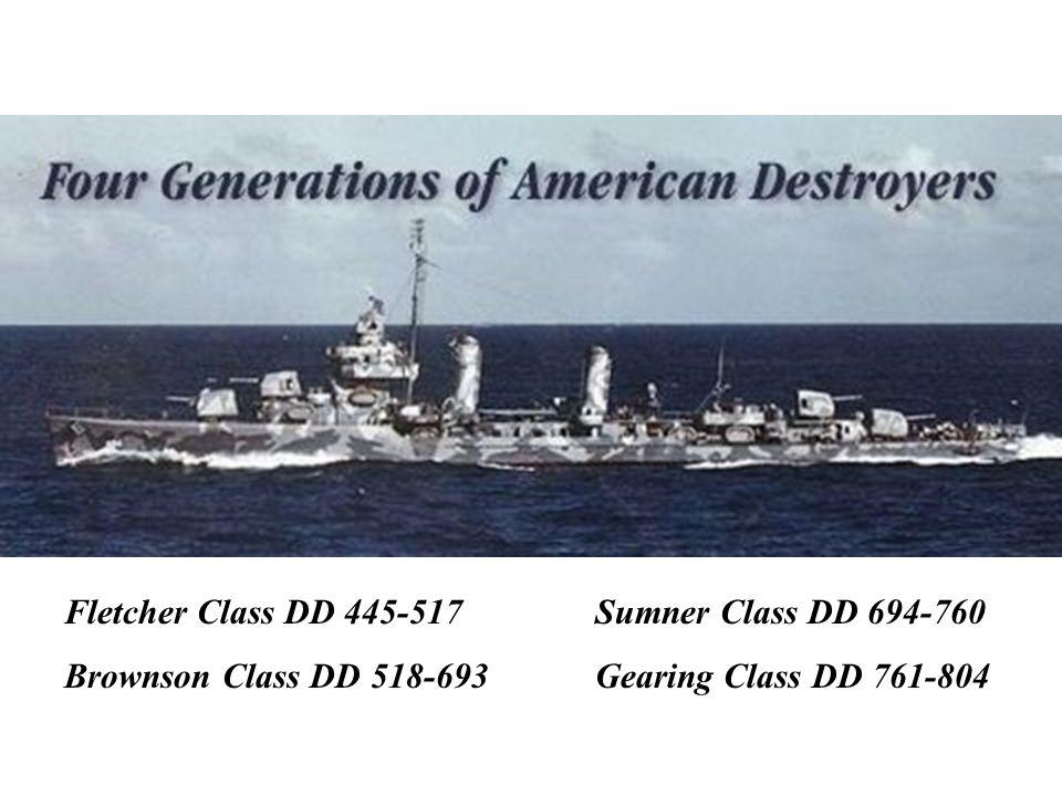 Fletcher Class DD 445-517 Sumner Class DD 694-760