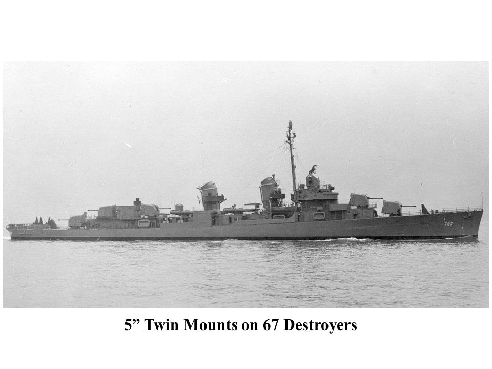 5 Twin Mounts on 67 Destroyers