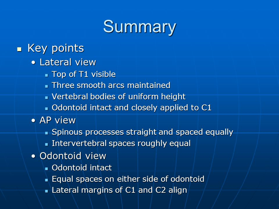Summary Key points Lateral view AP view Odontoid view