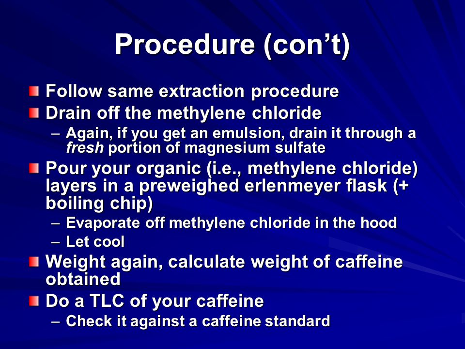 Procedure (con't) Follow same extraction procedure