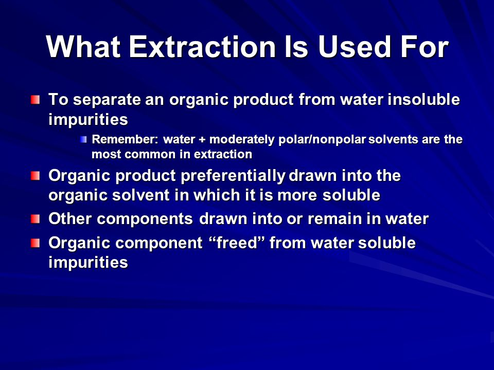 What Extraction Is Used For