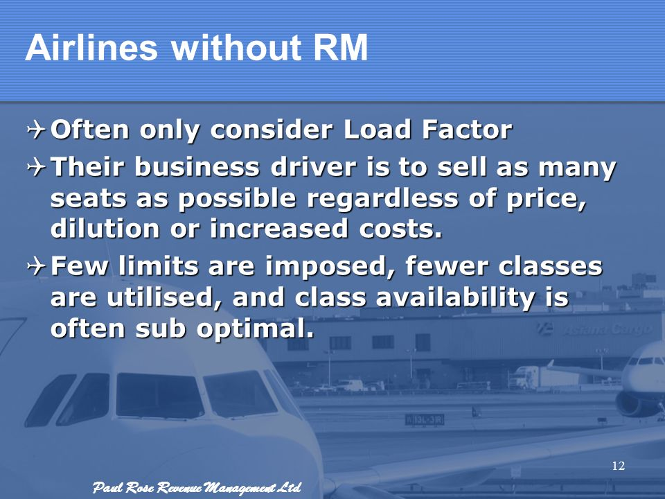 Airlines without RM Often only consider Load Factor