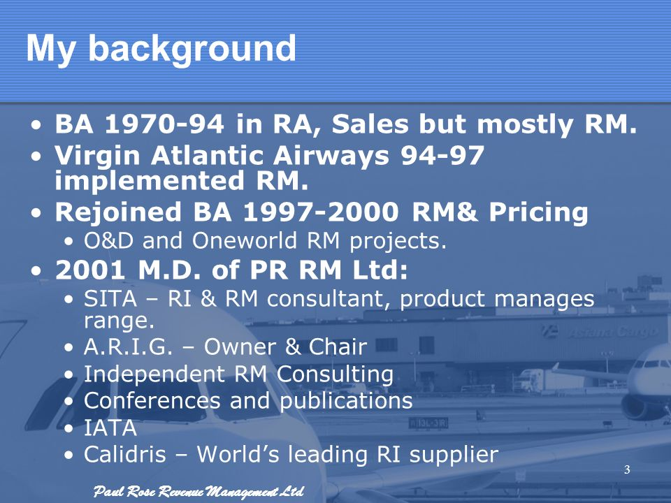 My background BA 1970-94 in RA, Sales but mostly RM.