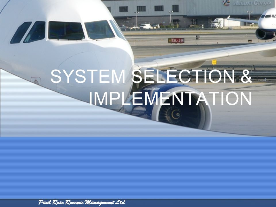 SYSTEM SELECTION & IMPLEMENTATION