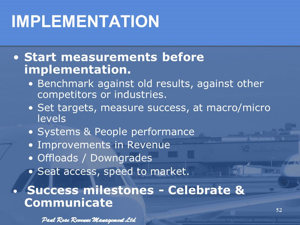 IMPLEMENTATION Start measurements before implementation.