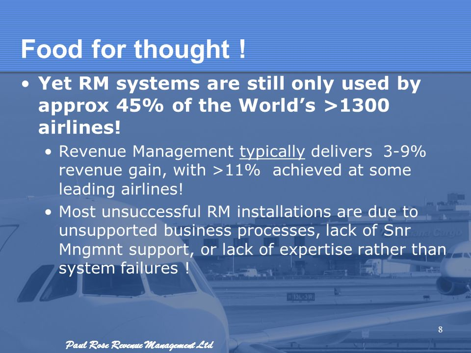 Food for thought ! Yet RM systems are still only used by approx 45% of the World's >1300 airlines!