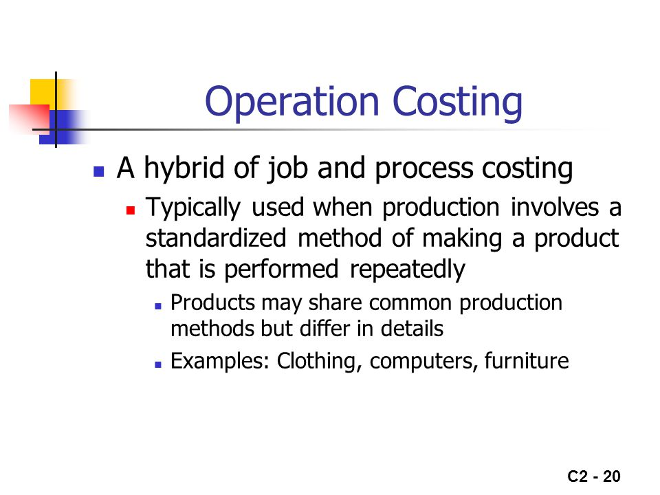 Operation Costing A hybrid of job and process costing