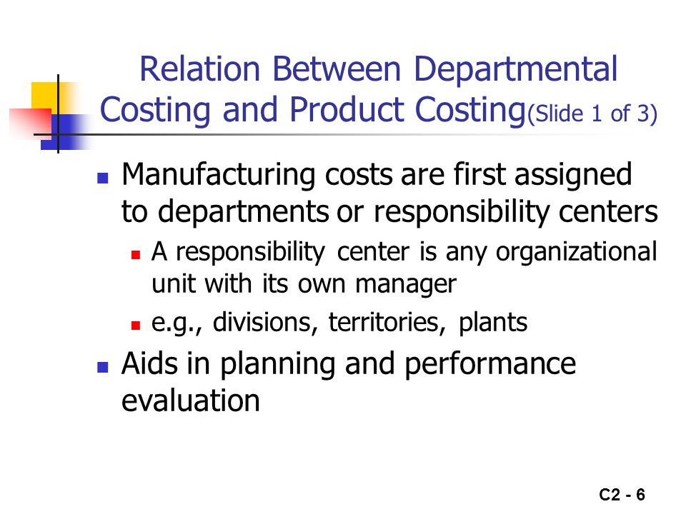 Relation Between Departmental Costing and Product Costing(Slide 1 of 3)