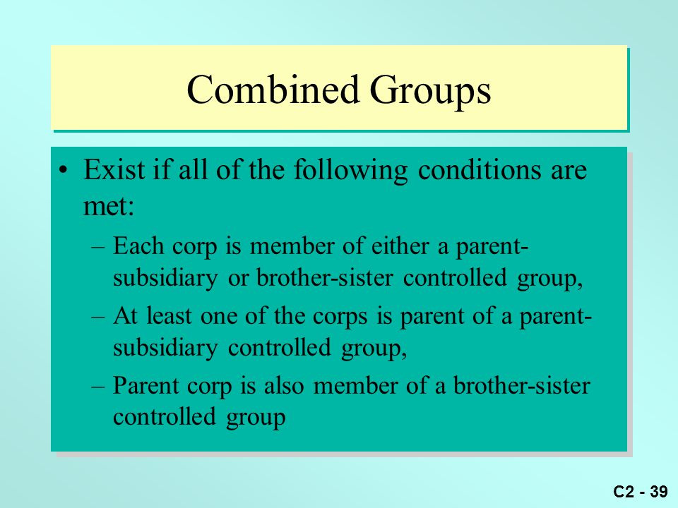 Combined Groups Exist if all of the following conditions are met: