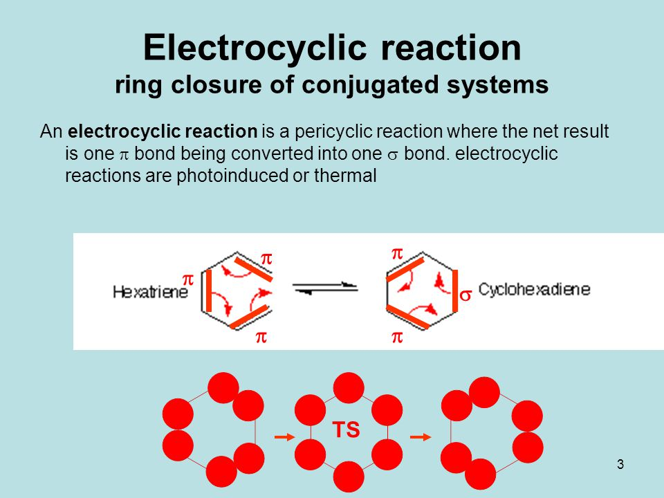 Electrocyclic reaction ring closure of conjugated systems