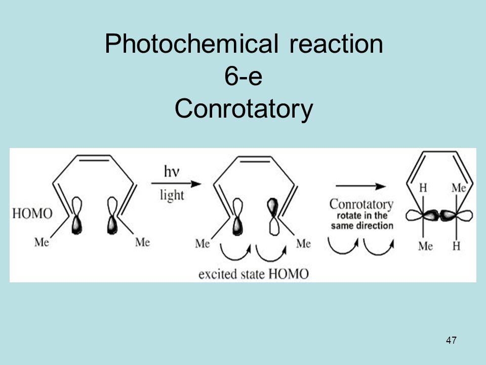 Photochemical reaction 6-e Conrotatory