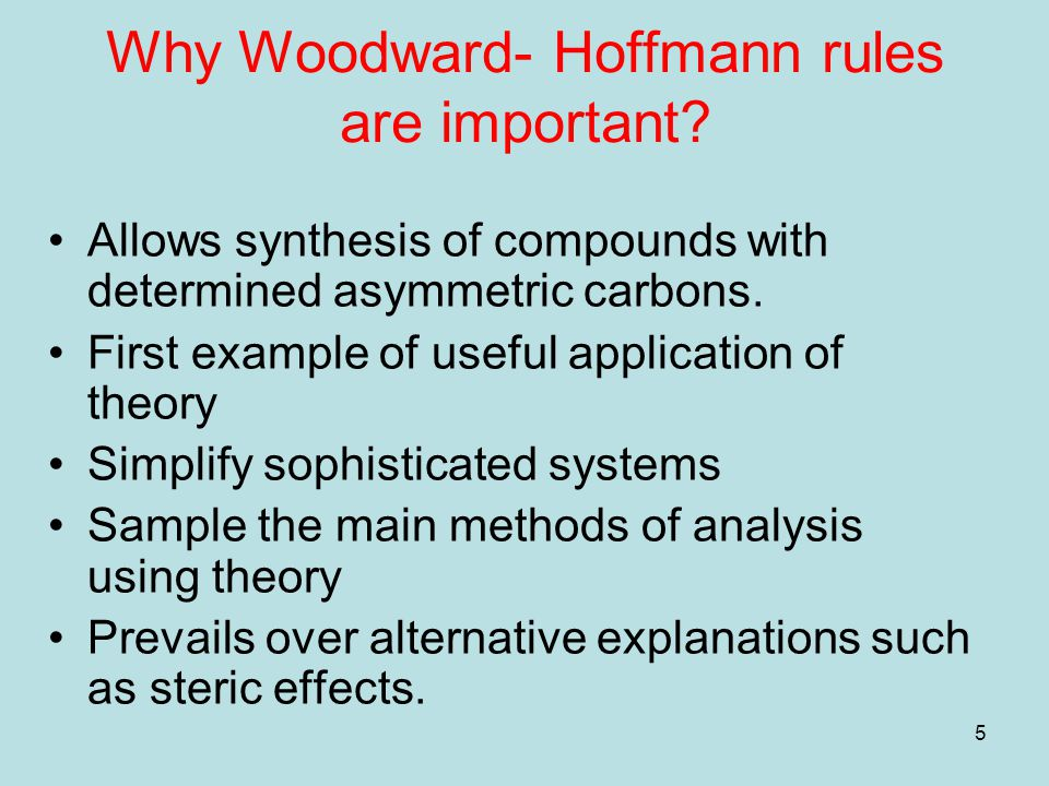 Why Woodward- Hoffmann rules are important