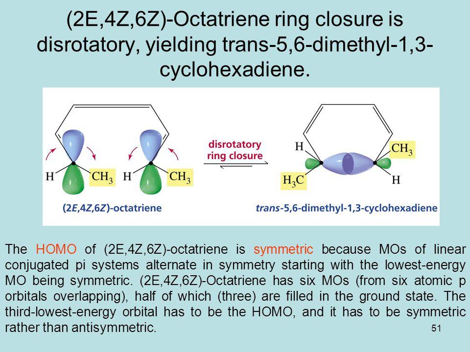 (2E,4Z,6Z)-Octatriene ring closure is disrotatory, yielding trans-5,6-dimethyl-1,3-cyclohexadiene.