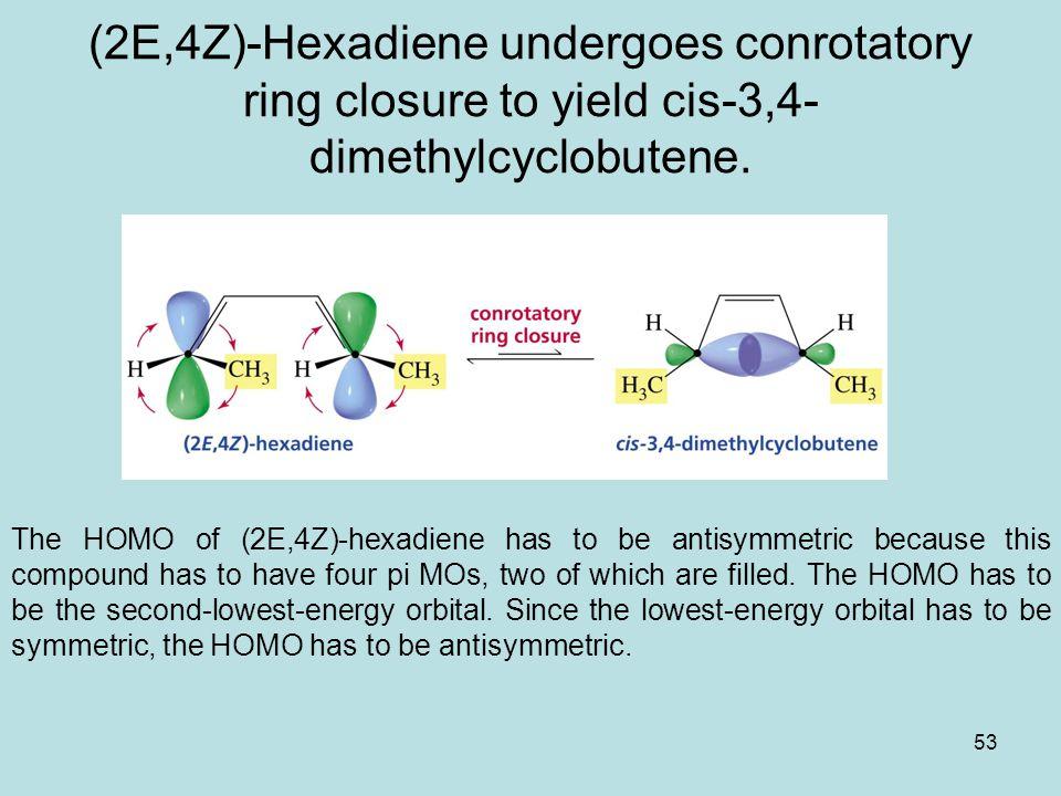 (2E,4Z)-Hexadiene undergoes conrotatory ring closure to yield cis-3,4-dimethylcyclobutene.