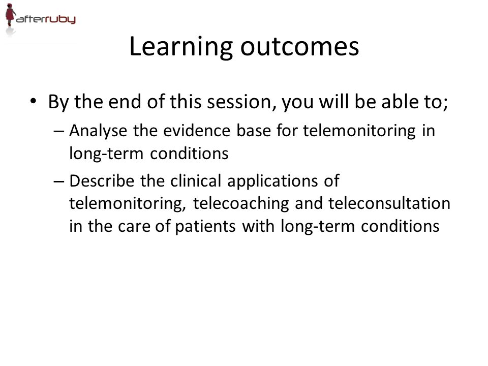 Learning outcomes By the end of this session, you will be able to;