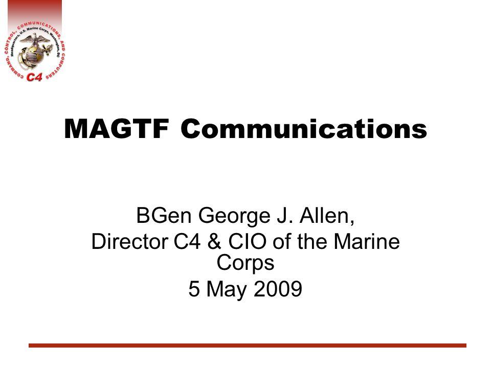 BGen George J. Allen, Director C4 & CIO of the Marine Corps 5 May 2009