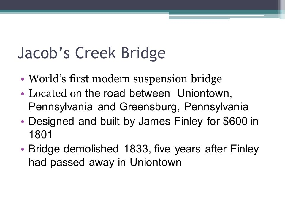 Jacob's Creek Bridge World's first modern suspension bridge