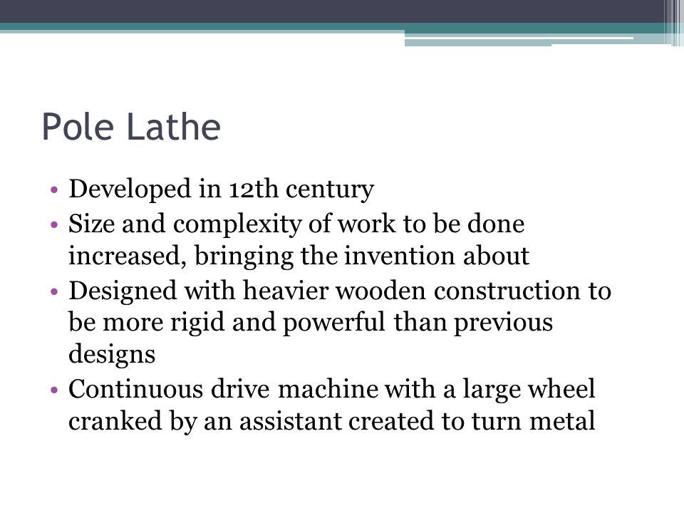 Pole Lathe Developed in 12th century
