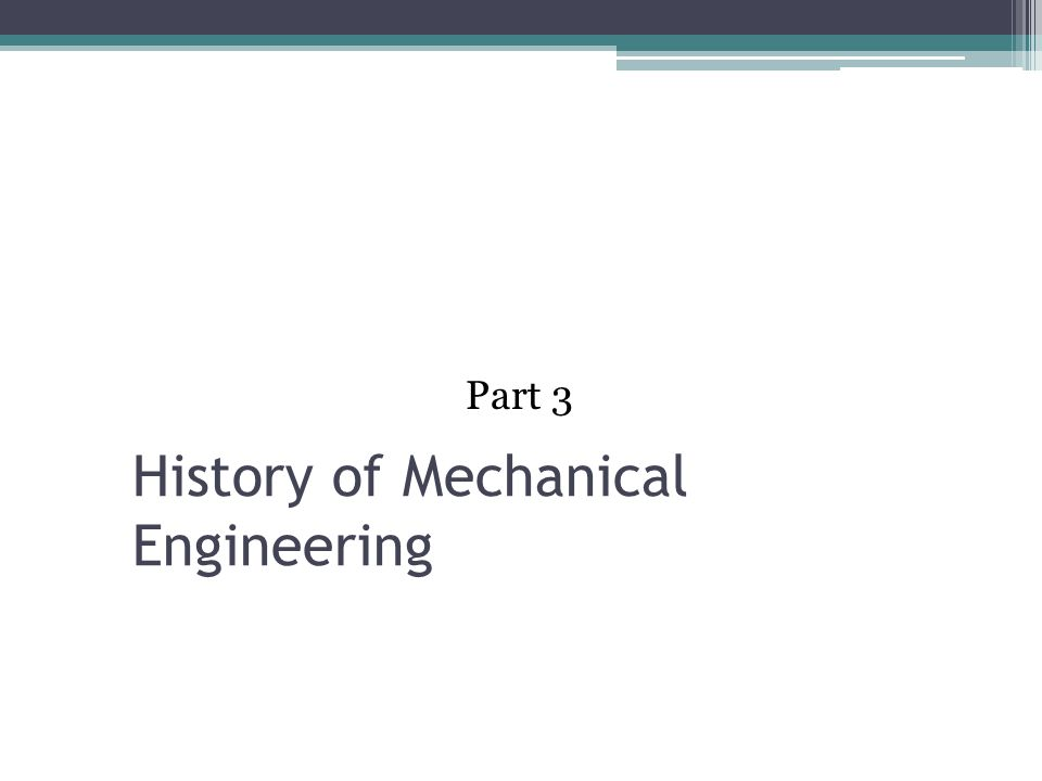 History of Mechanical Engineering