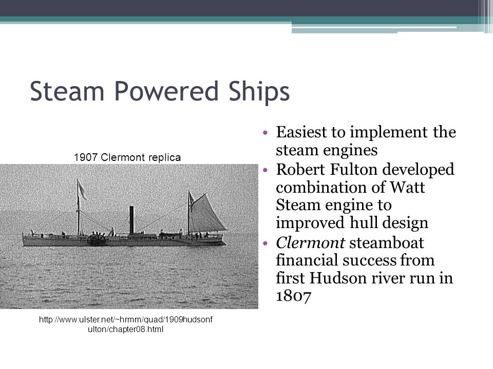 Steam Powered Ships Easiest to implement the steam engines