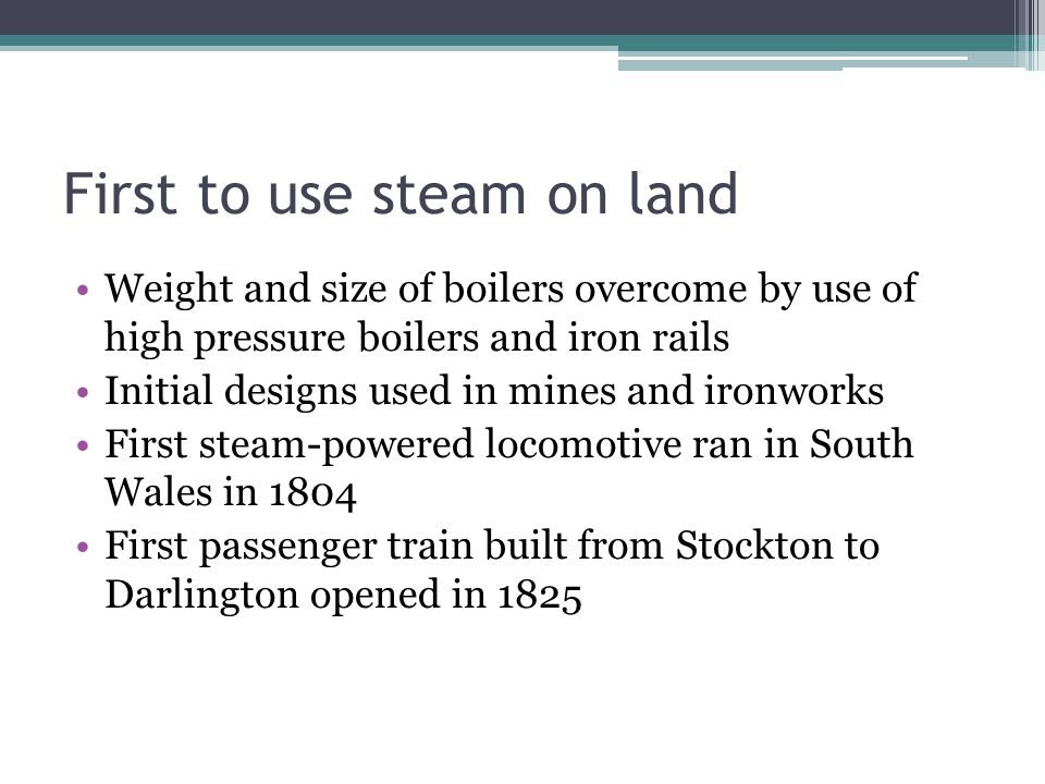 First to use steam on land