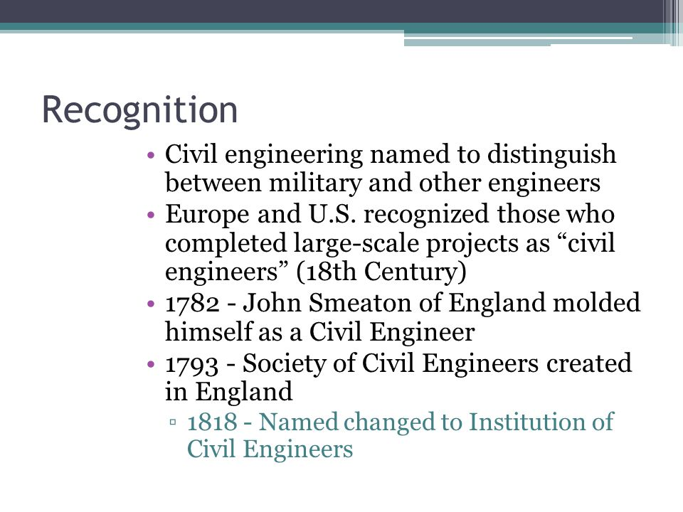 Recognition Civil engineering named to distinguish between military and other engineers.
