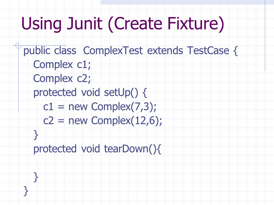 Using Junit (Create Fixture)