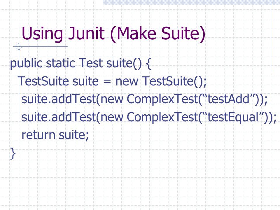 Using Junit (Make Suite)