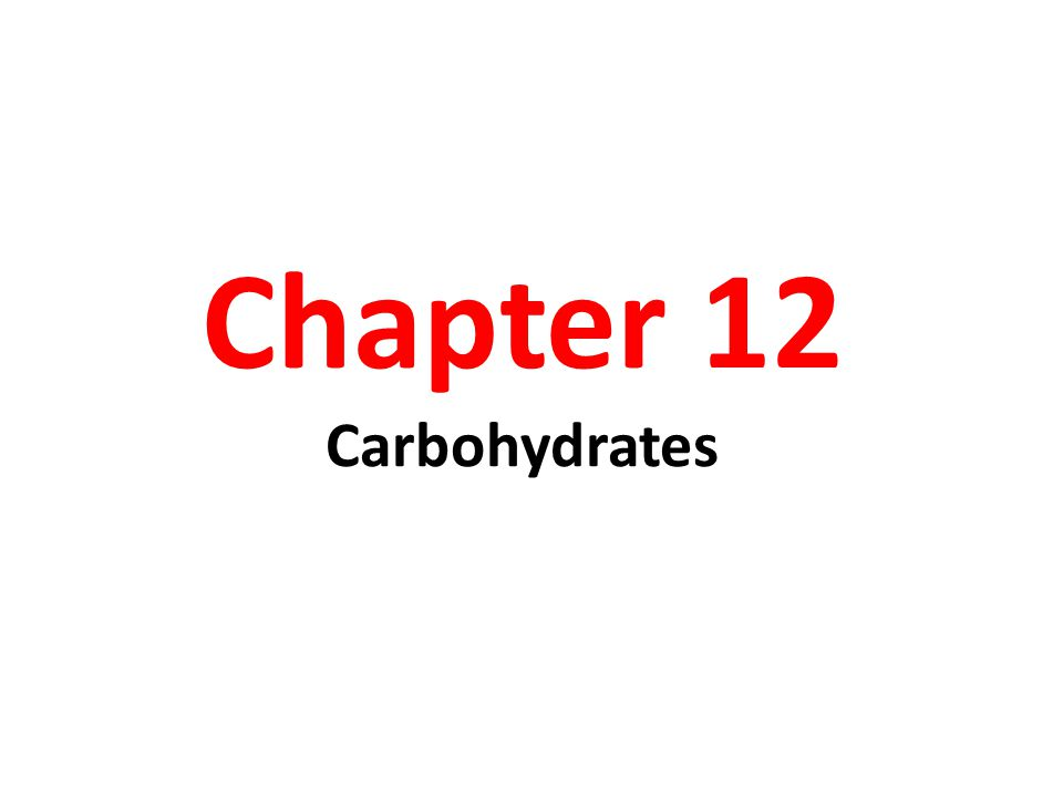Chapter 12 Carbohydrates