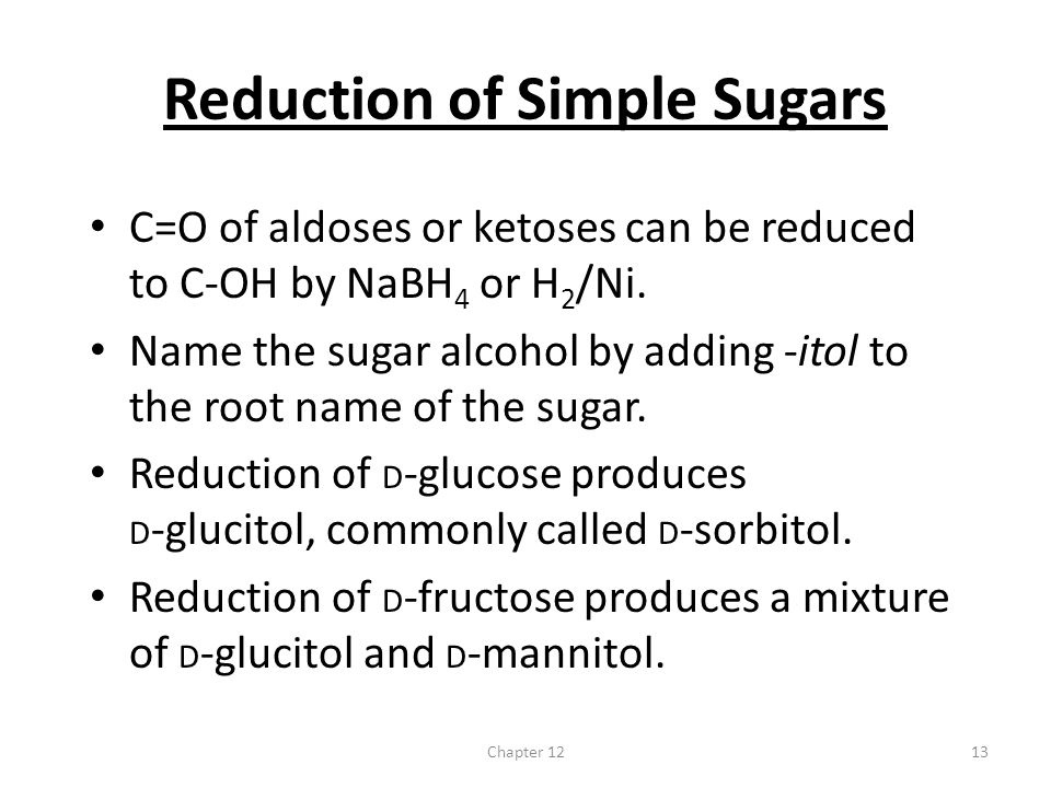 Reduction of Simple Sugars