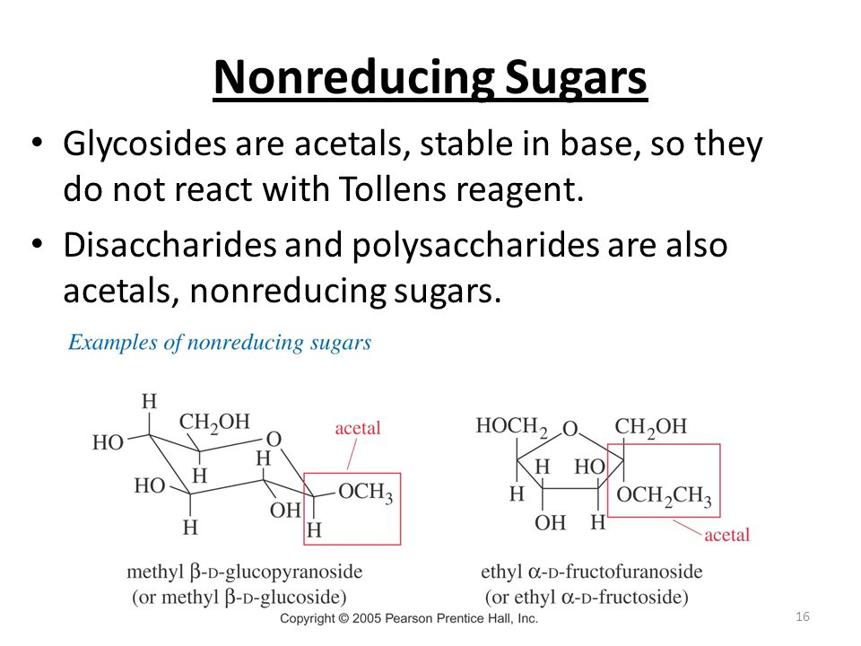 Nonreducing Sugars Glycosides are acetals, stable in base, so they do not react with Tollens reagent.