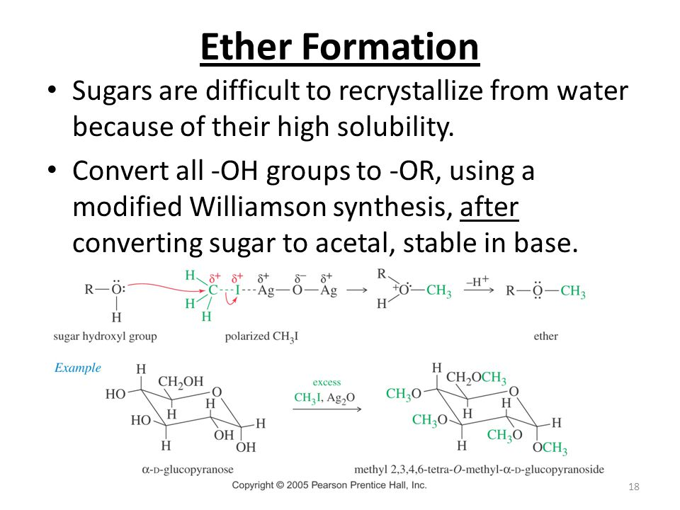 Ether Formation Sugars are difficult to recrystallize from water because of their high solubility.