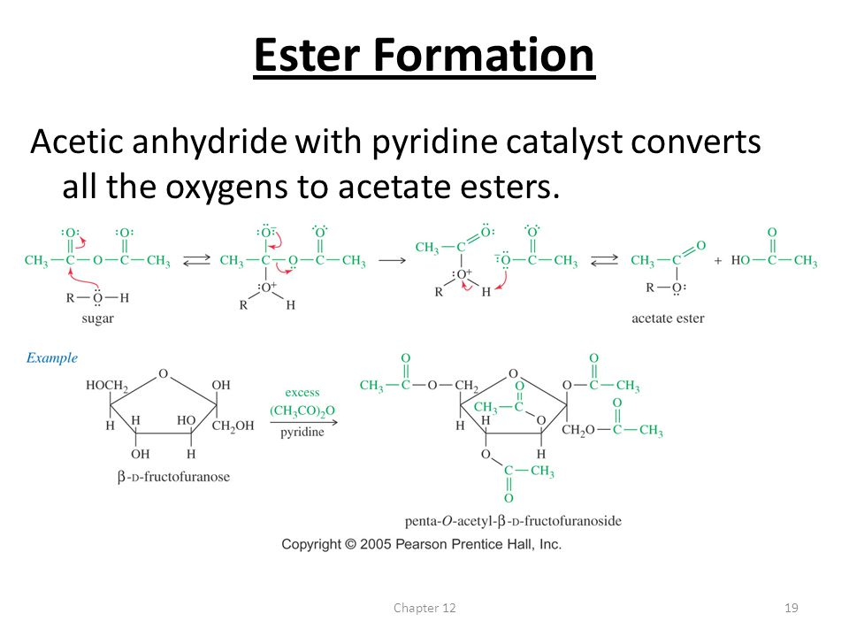 Ester Formation Acetic anhydride with pyridine catalyst converts all the oxygens to acetate esters.