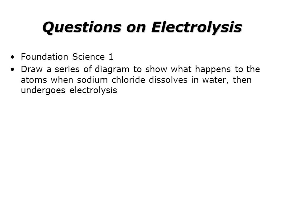 Questions on Electrolysis