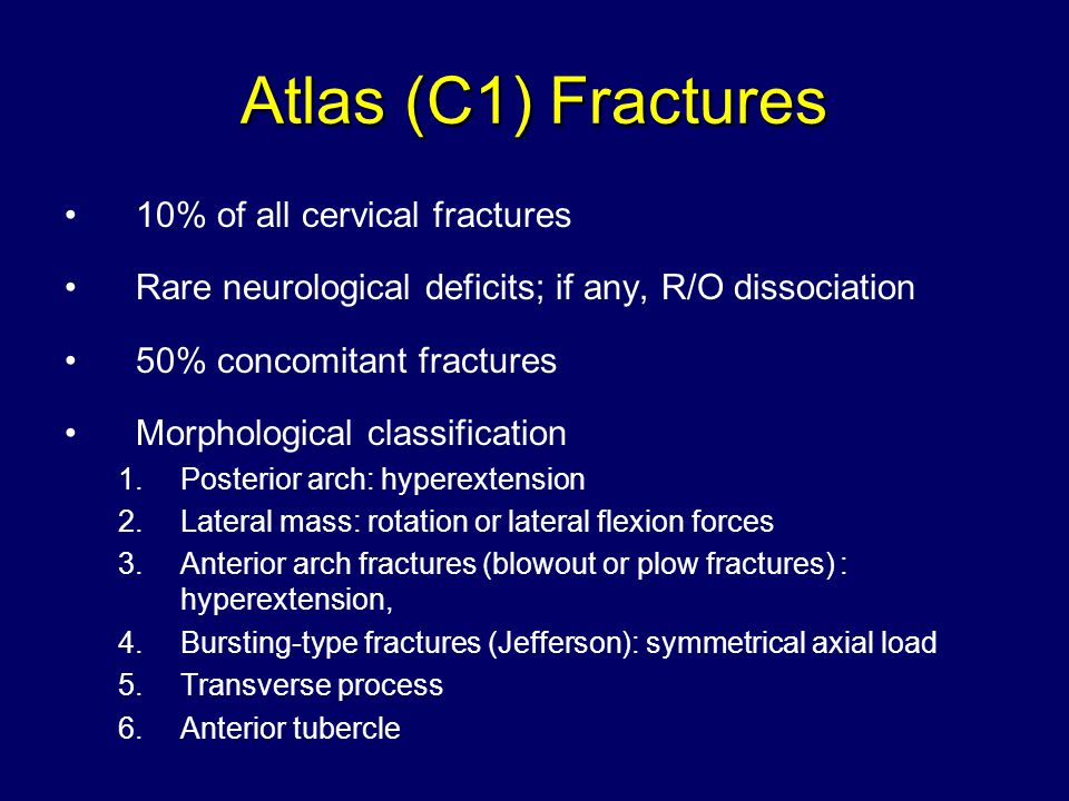 Atlas (C1) Fractures 10% of all cervical fractures