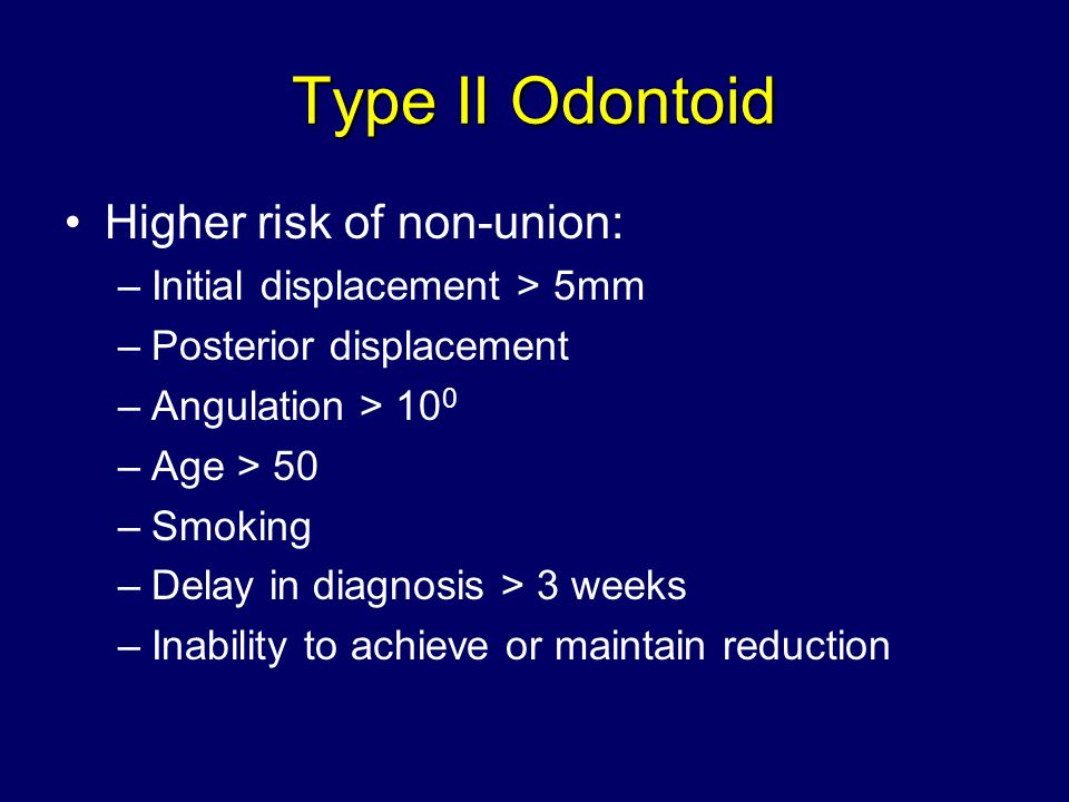 Type II Odontoid Higher risk of non-union: