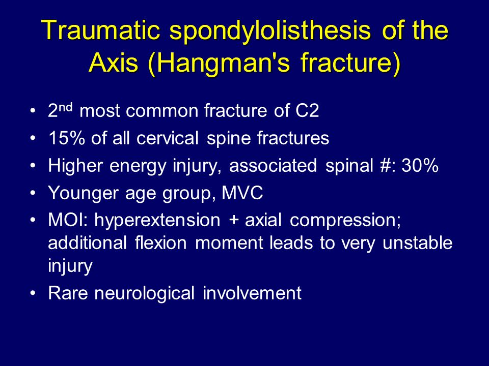 Traumatic spondylolisthesis of the Axis (Hangman s fracture)