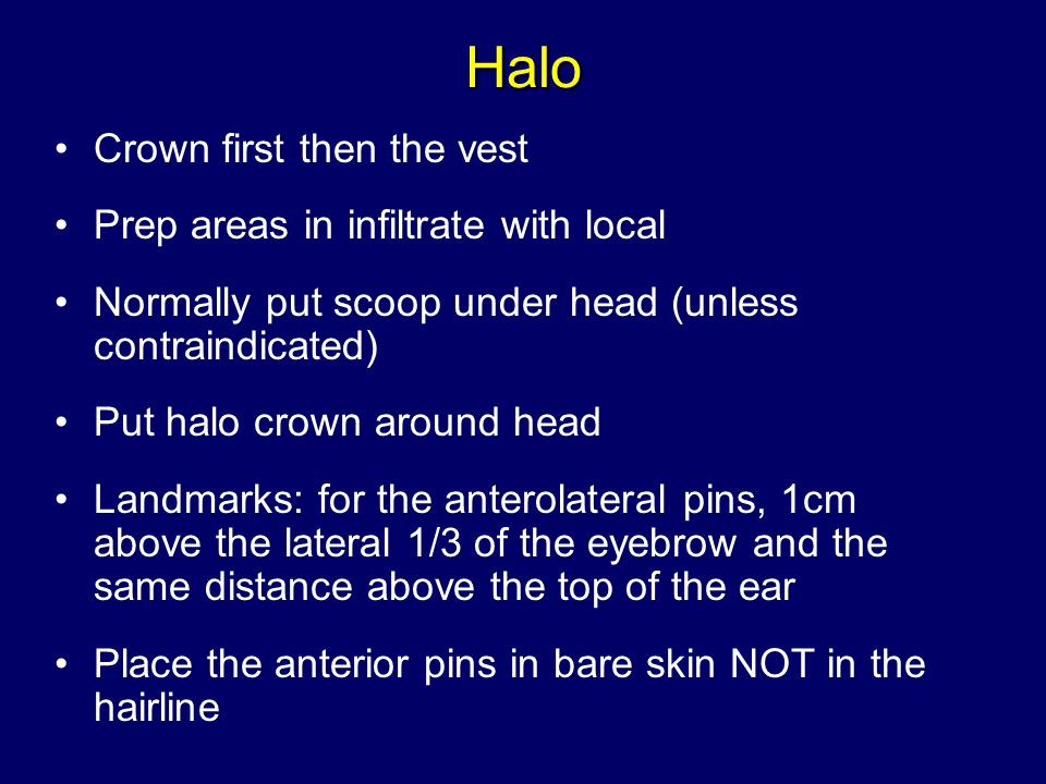 Halo Crown first then the vest Prep areas in infiltrate with local
