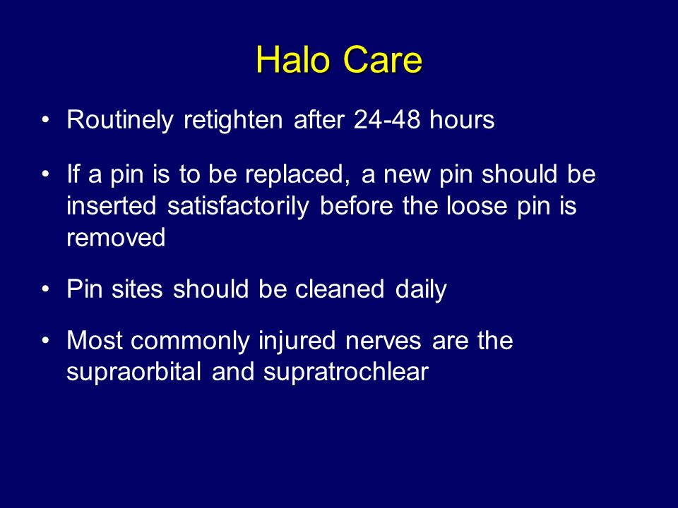Halo Care Routinely retighten after 24-48 hours