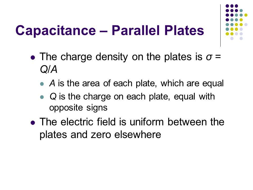 Capacitance – Parallel Plates