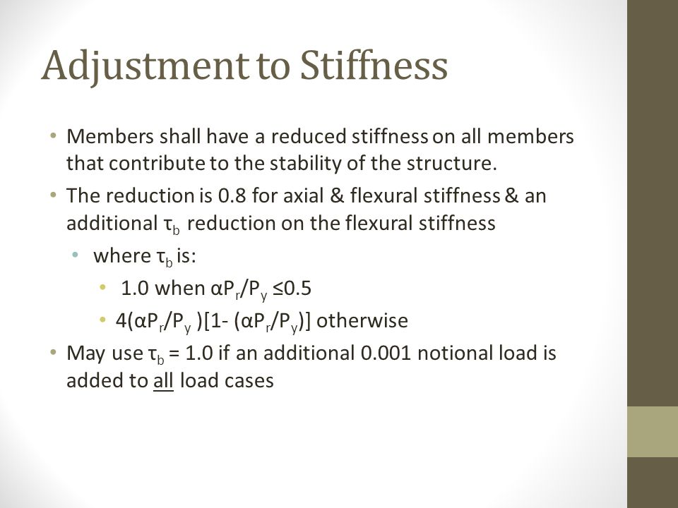 Adjustment to Stiffness