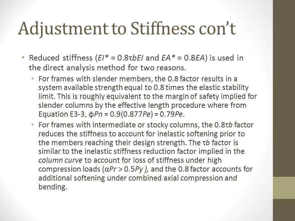 Adjustment to Stiffness con't